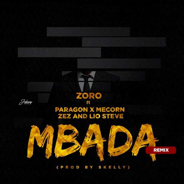 Zoro - Mbada (Remix) (feat. Paragon, Mecorn, Zez & Lio Steve)