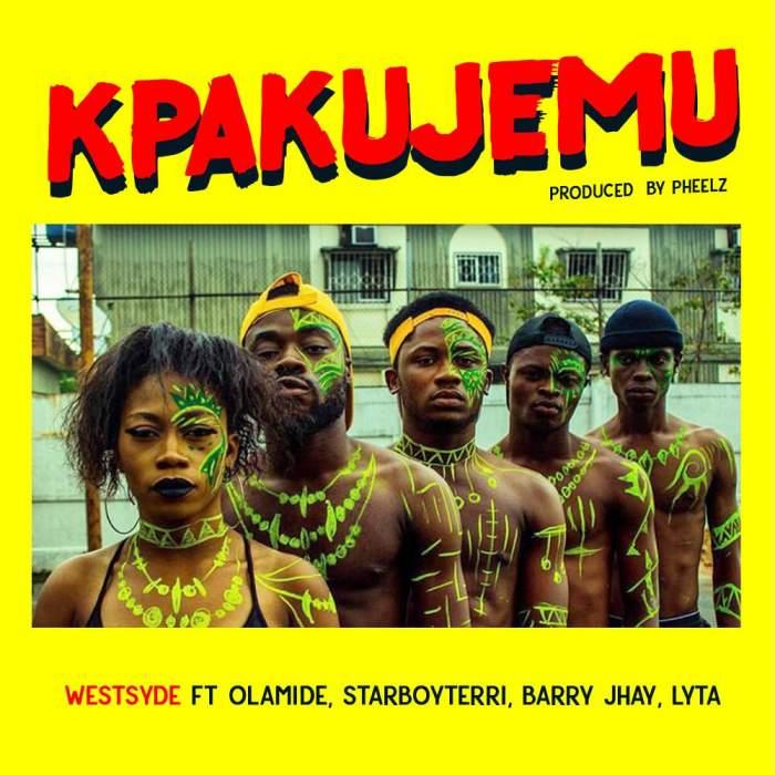Westsyde - Kpakujemu (feat. Olamide, Terri, Barry Jhay & Lyta)