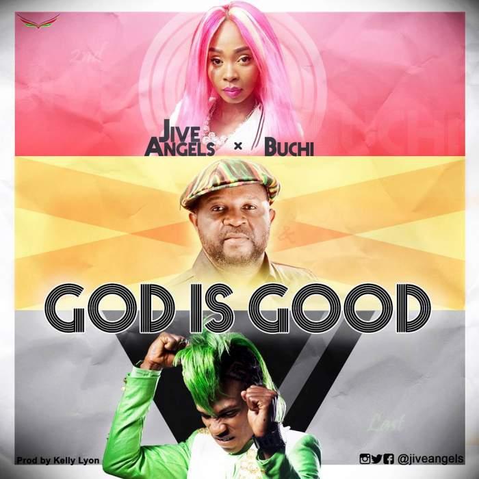 Jive Angels - God is Good (feat. Buchi)
