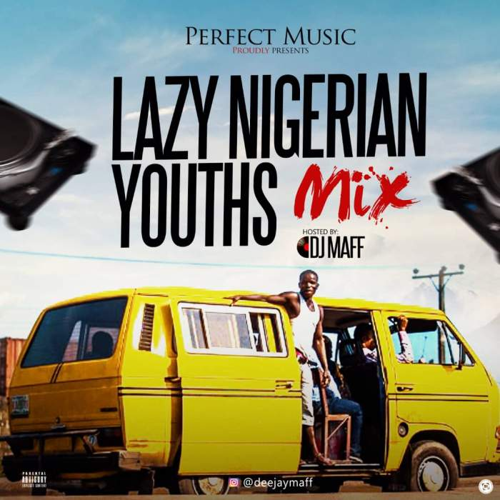 DJ Maff - Lazy Nigerian Youths Mix