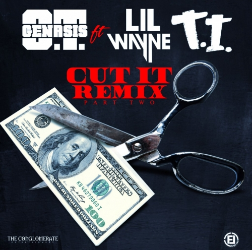O.T Genasis - Cut It (Remix2) (ft. Lil Wayne & T.I)