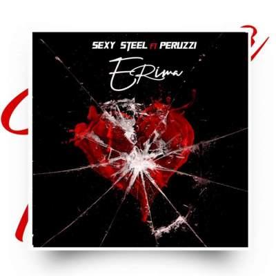 Music: Sexy Steel - Erima (feat. Peruzzi)