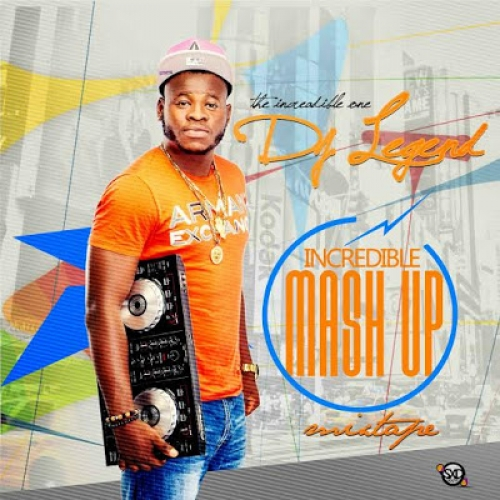 DJ Legend - Incredible Mash Up Mix