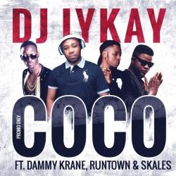 DJ Iykay - Coco (feat. Dammy Krane, Runtown & Skales)