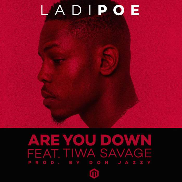 LadiPoe - Are You Down (feat. Tiwa Savage)