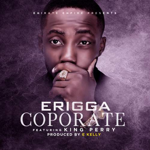 Erigga - Coporate (feat. King Perry)
