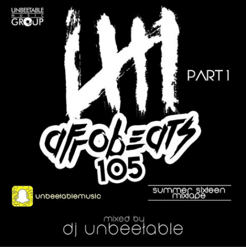 DJ Unbeetable - Afrobeat 105 (Summer Sixteen) Mix