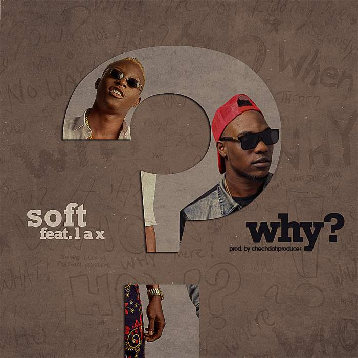 Soft - Why? (feat. L.A.X)