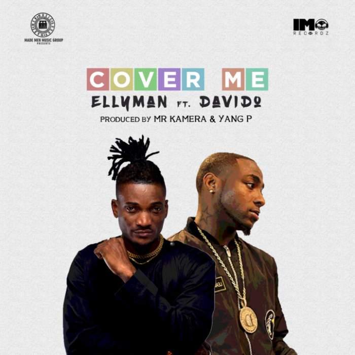 Ellyman - Cover Me (feat. Davido)