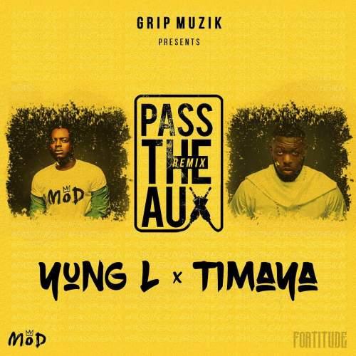 Yung L - Pass The Aux (Remix) (feat. Timaya)