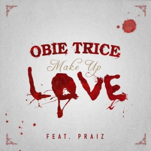 Obie Trice - Make Up Love (feat. Praiz)
