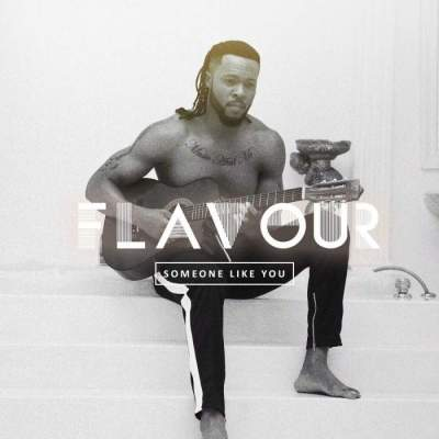 Music: Flavour - Someone Like You