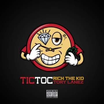 Music: Rich The Kid & Tory Lanez - Tic Toc