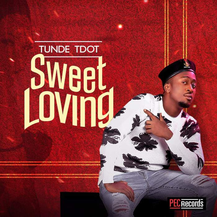 Tunde Tdot - Sweet Loving