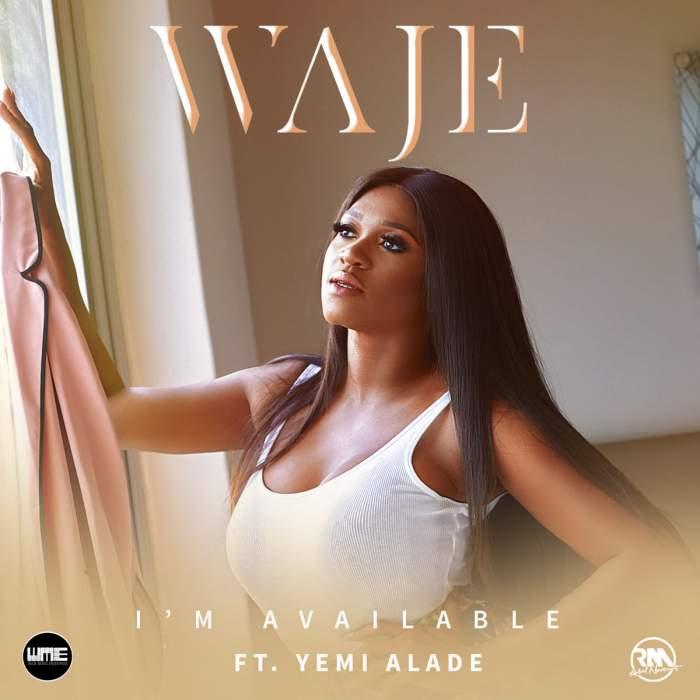 Waje - I'm Available (feat. Yemi Alade)