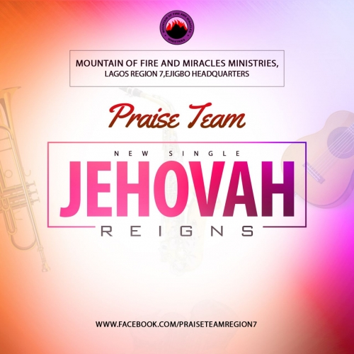 MFM Praise Team - Jehovah Reigns