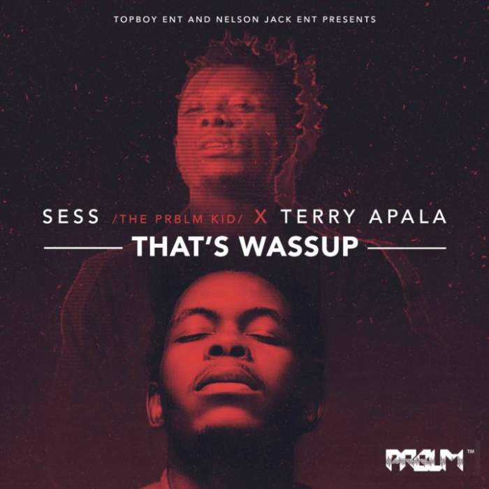 Sess & Terry Apala - That's Wassup