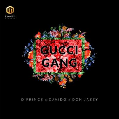 Music: D'Prince - Gucci Gang (feat. Davido & Don Jazzy) [Prod. by Don Jazzy]