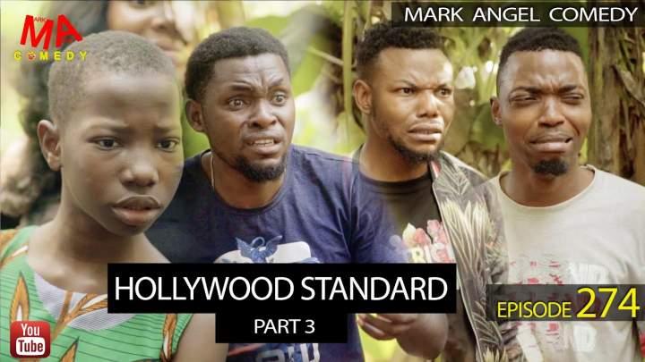 Mark Angel Comedy - Episode 274 (Hollywood Standard Part 3)