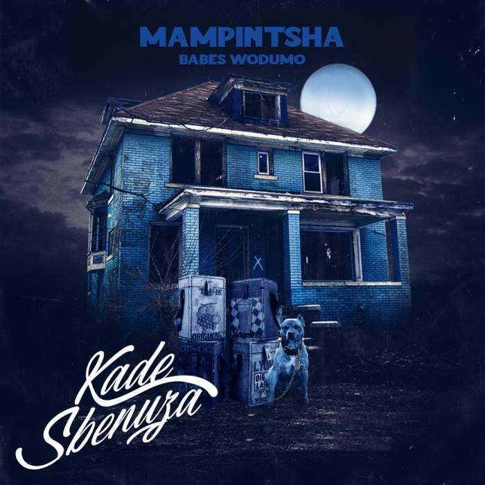 Mampintsha - Kade Sbenuza (feat. Babes Wodumo, BizaWethu, Mr Thela & T Man)