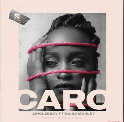 Music: Zinoleesky - Caro (feat. Naira Marley)