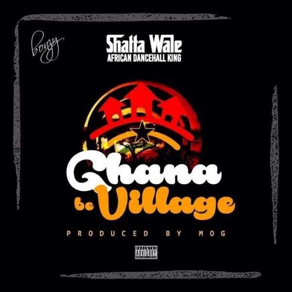 Shatta Wale - Ghana Be Village