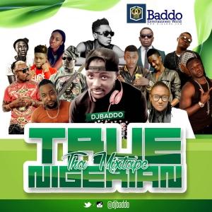 DJ Baddo - True Nigerian (Tha Mixtape)