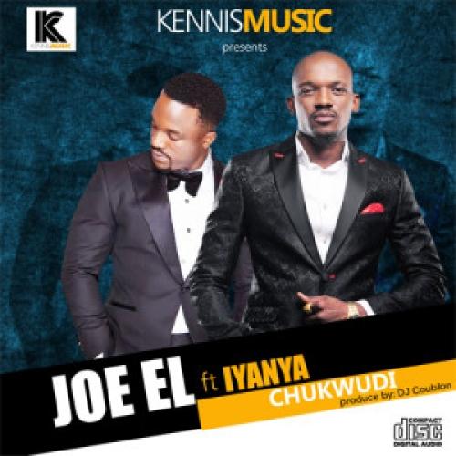 Joe El - Chukwudi (feat. Iyanya)