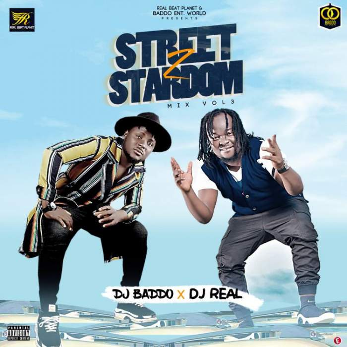DJ Baddo & DJ Real - Street to Stardom Mix (Vol. 3)