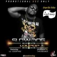 Slow Dog - Lolipop (feat. U Gems)