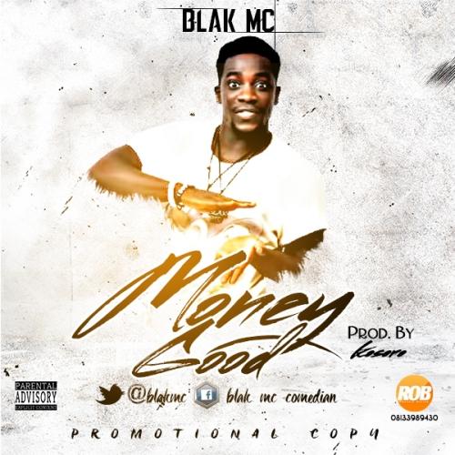 Blak MC - Money Good