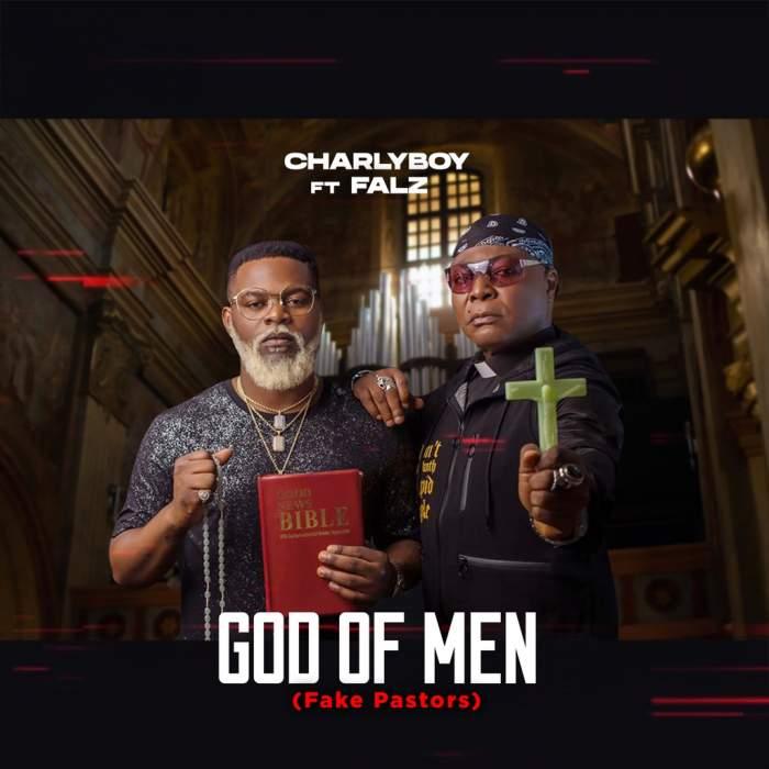 Charly Boy - God of Men (Fake Pastors) (feat. Falz)