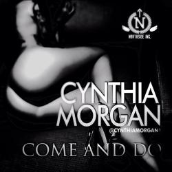 Cynthia Morgan - Come and Do