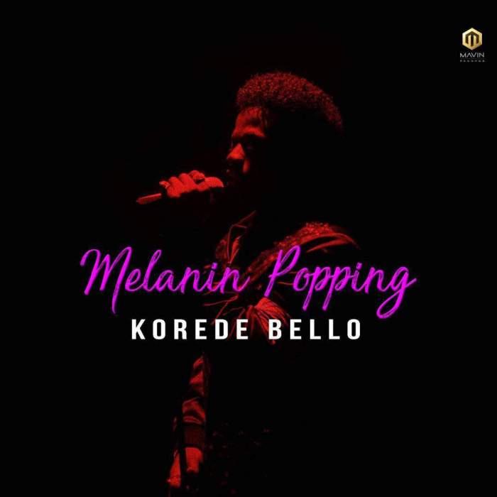 Korede Bello - Melanin Popping