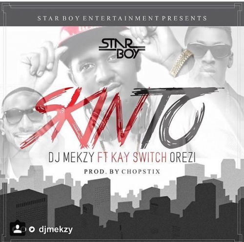 DJ Mekzy - Skinto (ft. KaySwitch & Orezi)