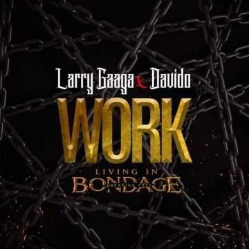 Music: Larry Gaaga - Work (feat. Davido)