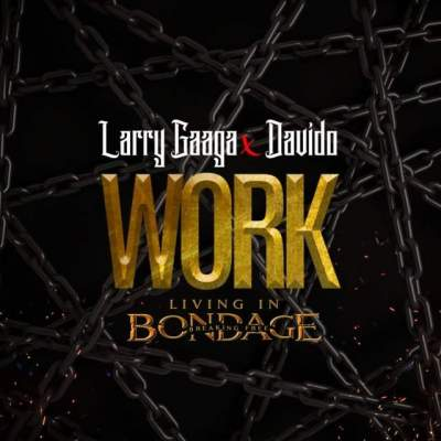 Music: Larry Gaaga - Work (feat. Davido)