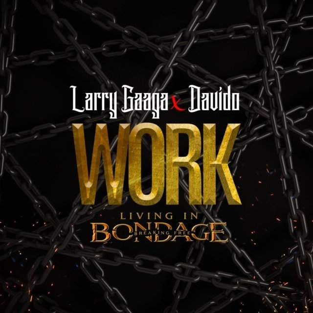 Larry Gaaga - Work (feat. Davido)