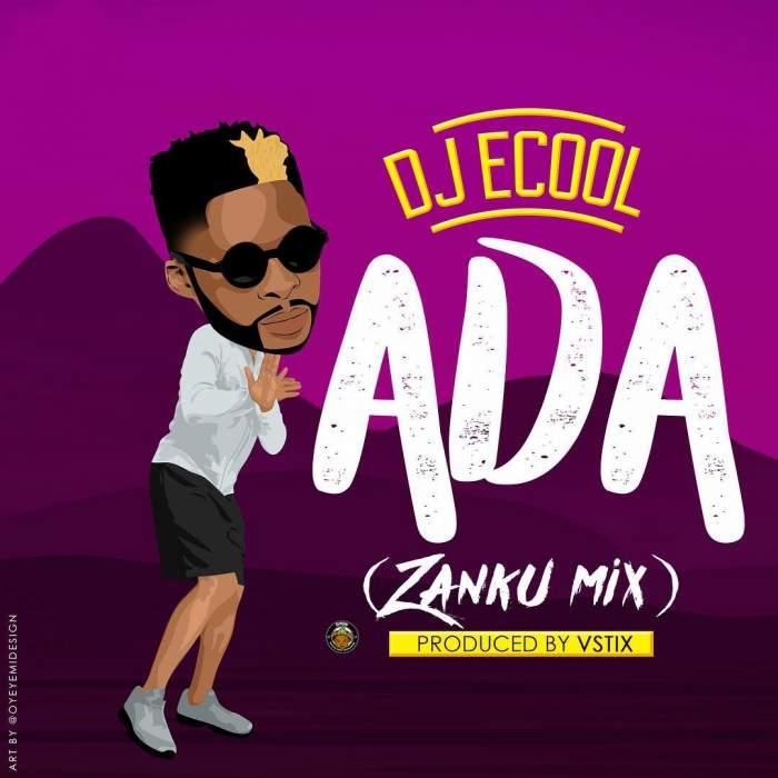 DJ ECool - Ada (Zanku Mix) (feat. Davido)