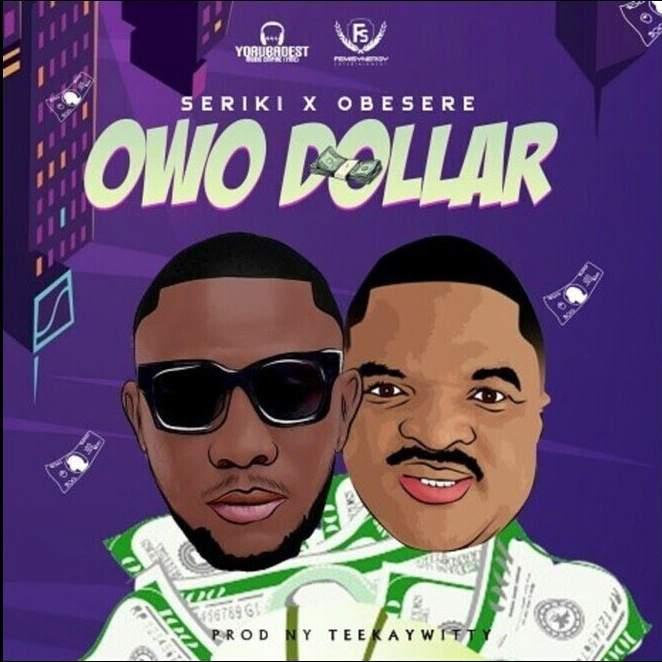Seriki - Owo Dollar (feat. Obesere)