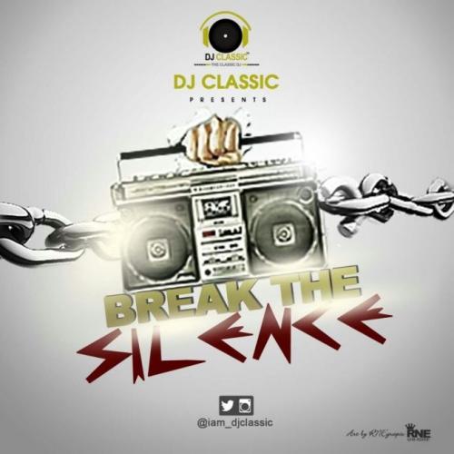 DJ Classic - Break The Silence Mix