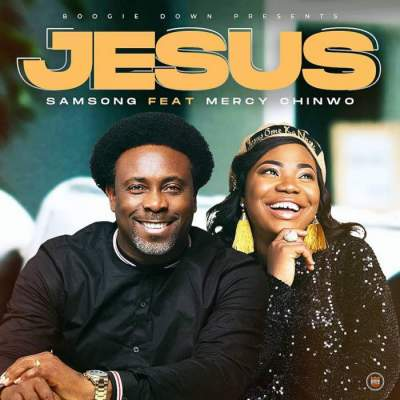 Gospel Music: Samsong - Jesus (feat. Mercy Chinwo)