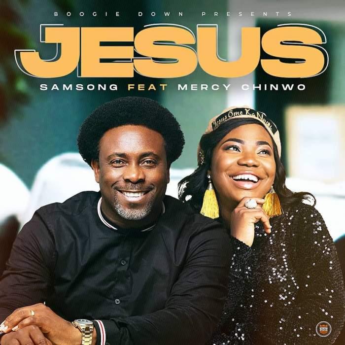 Samsong - Jesus (feat. Mercy Chinwo)