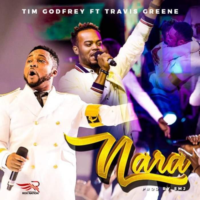 Tim Godfrey - Nara (feat. Travis Greene)
