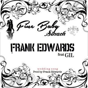 Frank Edwards - Fine Baby Sinach (feat. Gil)