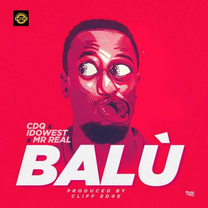 CDQ - Balu (feat. Idowest & Mr Real)
