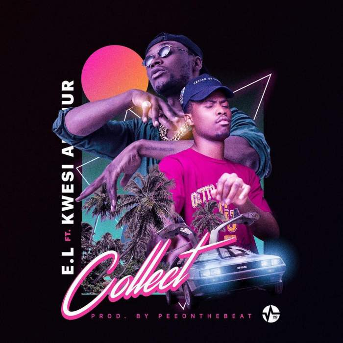 E.L - Collect (feat. Kwesi Arthur)
