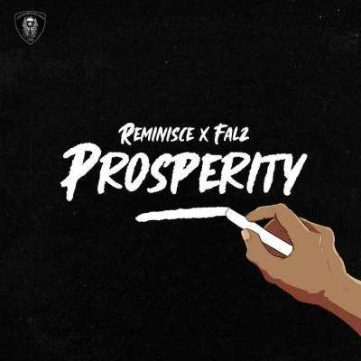 Music: Reminisce - Prosperity (feat. Falz)