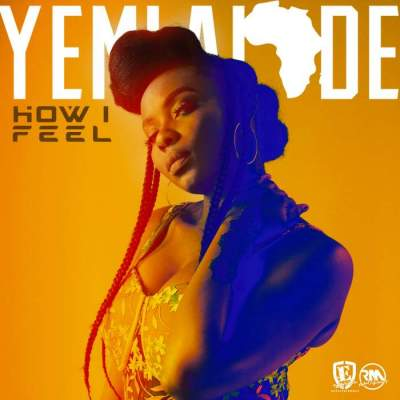 Music: Yemi Alade - How I Feel [Prod. by Egar Boi]