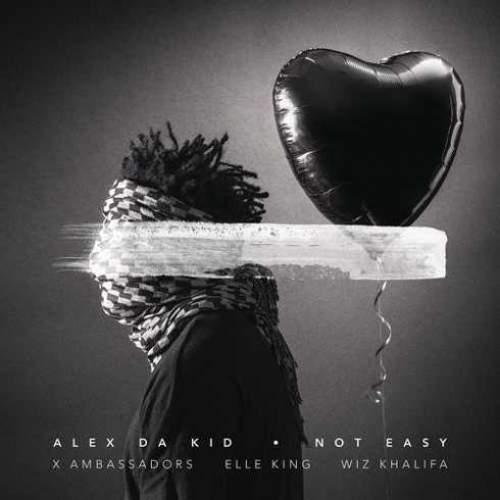 Alex Da Kid - Not Easy (ft. Wiz Khalifa, X Ambassadors & Elle King)